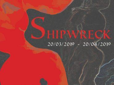"""გამოფენა """"Shipwreck"""" (""""გემის ჩაძირვა"""")"""
